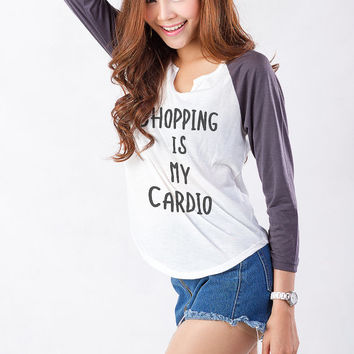 Shopping is my cardio Tumblr Sweatshirt Funny T Shirt Womens Baseball Tee Shirts Hipster Graphic Tees Womens Teens Cute Fan Blog Instagram
