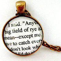 The Catcher In The Rye Quotes Book Page Necklace I Have To Catch Everybody Upcycled Altered Book Jewelry Classic Literature for Book Lovers