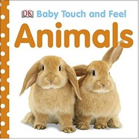 Baby Touch and Feel Animals Book