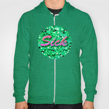 Sick Hoody by pixel404 | Society6