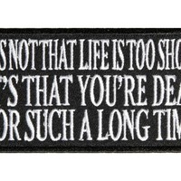 It's not that life is too short patch