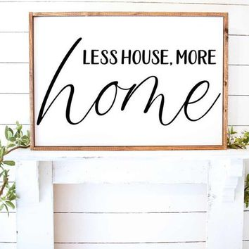 Less House More Home Farmhouse  Vinyl Wall Decal Sticker Style Home Decor