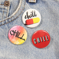 Chill Pill 1.25 Inch Pin Back Button Badge