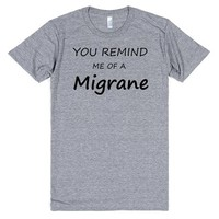 you remind me of a migrane | Athletic T-shirt | SKREENED