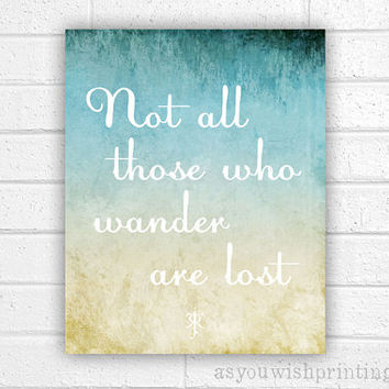 Not All Those Who Wander Are Lost 8x10 Print - Tolkien Lord of the Rings Quote