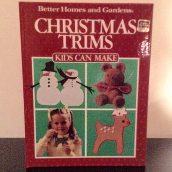 Christmas Trims Kids Can Make by Better Homes and Gardens 1988, Christmas Crafts, Christmas Fun, Childrens Crafts, Instructional, Handmade,