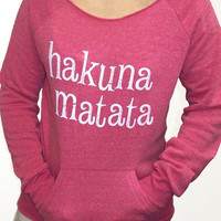 HAKUNA MATATA Sweatshirt  Eco Friendly Off the shoulder Alternative Apparel Fleece Raw Edge Girly m, l, xl