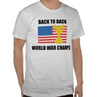 Back to Back World War Champs flag and cup T-shirt from Zazzle.com