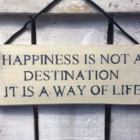 Inspirational Sign. Happiness Is Not A Destination.