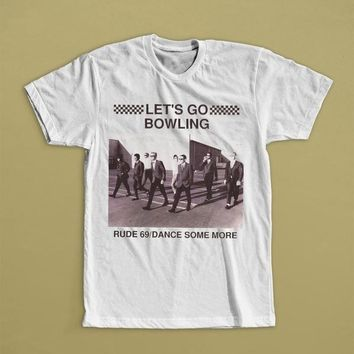 Family Friends party Board game Let'S Go Bowlinger Rude 69 Dance Some More T Shirt S 3Xl Ska Band Fashion Logo Printing T Shirts T Shirt Casual Man Tees AT_41_3