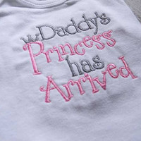 Embroidered Childs Shirt or Bodysuit-  Daddy's Princess Has Arrived Shirt or Bodysuit