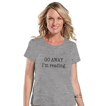 Custom Party Shop Womens Go Away I'm Reading Funny T-shirt