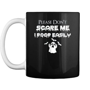 Please Don't Scare Me I Poop Easily Halloween Mug
