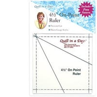 Quilting Ruler, 4 1/2 On Point Ruler, Quilt in a Day