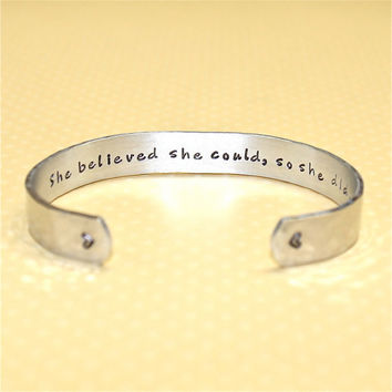 Promotion / Graduation Gift - She believed she could, so she did Custom Hand Stamped Aluminum Cuff Bracelet by Korena Loves