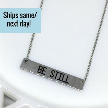 Be Still, Be Still Necklace, Motivational Jewelry, Inspirational Necklace, Custom Engraved Necklace, Engraved Jewelry,Gift for Her