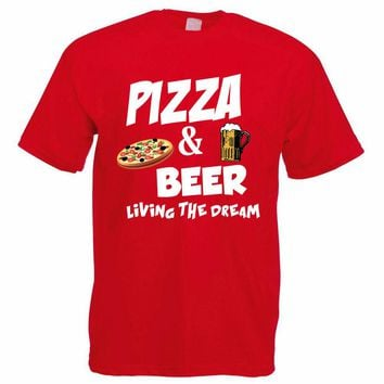 Pizza & Beer - Living The Dream - Drinking T-shirt