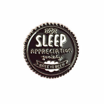 Sleep Appreciation Society Member Enamel Pin Badge