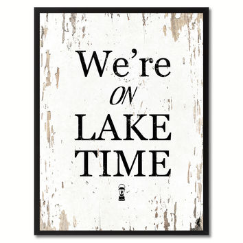 We're On Lake Time Saying Canvas Print, Black Picture Frame Home Decor Wall Art Gifts