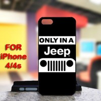 Classic Only In A Jeep Wrangler For IPhone 4 or 4S Black Case Cover