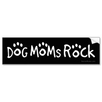 Dog Moms Rock Car Bumper Sticker