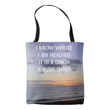 Cinch Photo Quote by Kat Worth Tote Bag