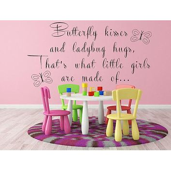 That's What Little Girls Are Made Of Butterfly Kisses Wall Decal