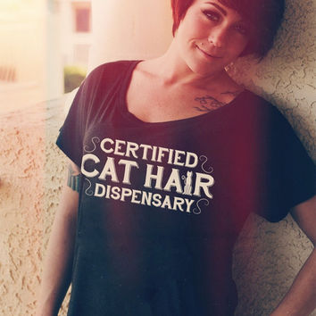 Certified Cat Hair Dispensary - Funny Cat Shirt / Ladies Cat Tee / Gift For Cat Owner / Crazy Cat Lady / Funny Kitten Shirt / Kitty Glitter