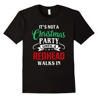 It's Not A Christmas Party Until A Redhead Walks In Shirt