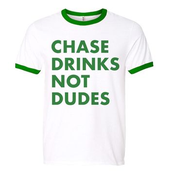 Chase Drinks Not Dudes St. Patrick's Day Ringer Tee