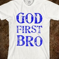 GOD FIRST BRO - rockgoddesstees