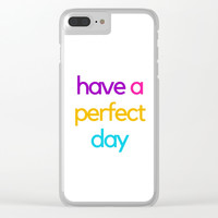 HAVE A PERFECT DAY Clear iPhone Case by Love from Sophie