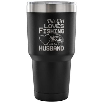 Wife Coffee Travel Mug Loves Fishing With Husband 30 oz Stainless Steel Tumbler