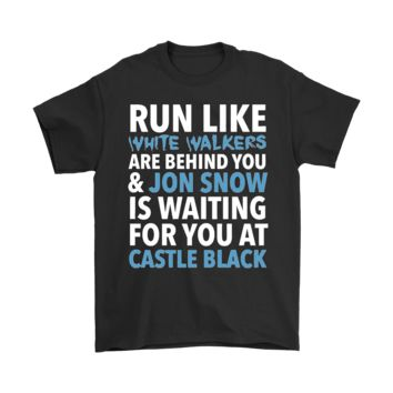 SPBEST Run Like White Walkers Are Behind You & Jon Snow Is Waiting Shirts