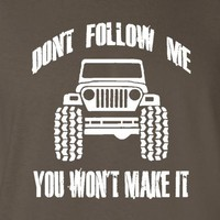Don't Follow Me Jeep T-shirt