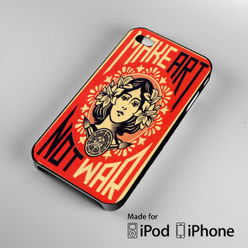 OBEY Make Art Not War iPhone 4 4S 5 5S 5C 6, iPod Touch 4 5 Cases