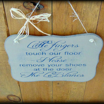 Little Fingers Touch Our Floor Please Remove Your Shoes At The Door,New Baby Sign,New Parents Gift,Door Sign,Custom Plaque,Personalized Sign
