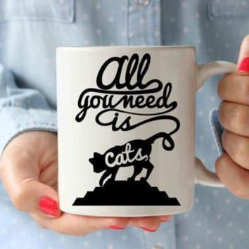 All You Need is Cats Coffee Mug | Funny Designer