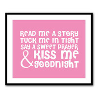 Kids - Nursery Wall Art - Read me a story Tuck me in Say a sweet prayer Kiss me goodnight - 8 x 10 or larger print on your choice of color