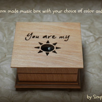 music box, wooden music box, custom made music box, you are my sunshine, personalized music box, musical box, music box shop,