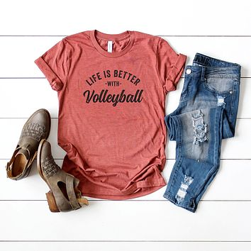 Life is Better with Volleyball | Short Sleeve Graphic Tee