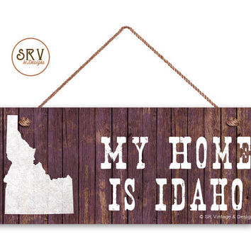 "Idaho State Sign, My Home is Idaho Weatherproof, 6""x14"", Rustic Signs, Housewarming Gift, Office Sign, Made to Order"
