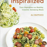 The Inspiralized Spiral Sliced Food Cookbook