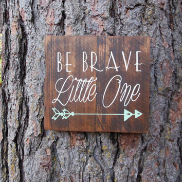 "Joyful Island Creations ""Be brave little one"" wood sign, arrow nursery sign, boy nursery sign, gift under 20, arrow boy sign"