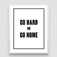 Go Hard or Go Home, Black and White Quote, Wall Art Poster, Office Inspiration, Office Quote, Motivational poster, digital print quotes