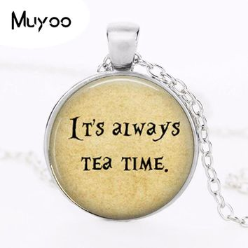 Alice In Wonderland Necklace,Tea Time,We're All Mad Here Pendant,Quote jewelry HZ1
