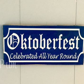 12x6 Oktoberfest All Year Around Wood Sign