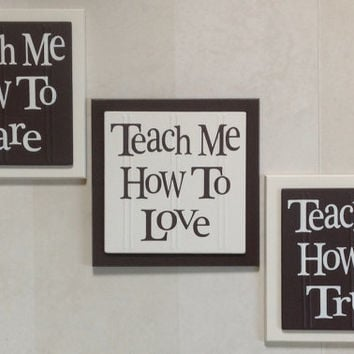 Beautiful Inspirational Gift Set of 3 Wooden Plaques - Teach Me How To Sayings, Baby Nursery Wall Quote Signs / Home Decor - Chocolate Brown