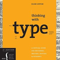 Thinking with type: A Critical Guide for Designers, Writers, Editors, & Students | IndieBound.org