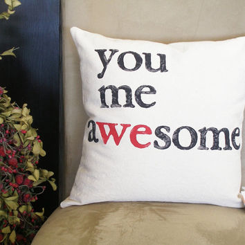You Me Awesome - Modern Hand Stamped Pillow Cover